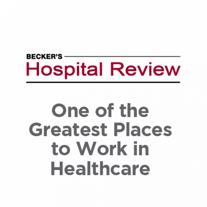 Becker's Hospital Review One of the Greatest Places to Work in Healthcare