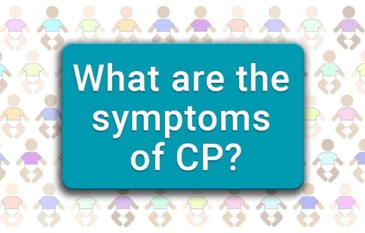 What are the symptoms of CP?