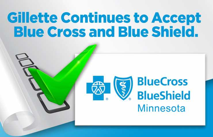 Gillette continues to accept Blue Cross and Blue Shield insurance.