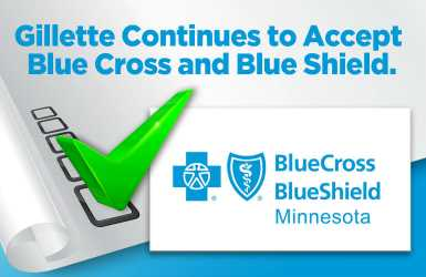 Gillette continues to accept blue cross and blue shield insurance