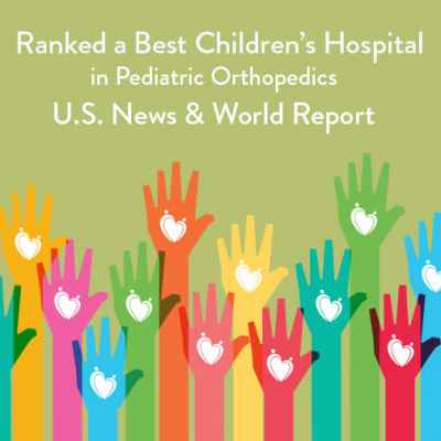 Ranked a Best Children's Hospital in Pediatric Orthopedics