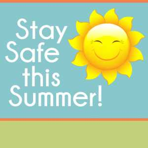 Stay safe this summer!